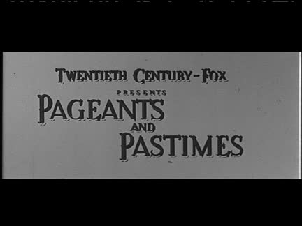 PAGEANTS AND PASTIMES - CINEMASCOPE   - B/W - SOUND